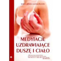 Medytacje uzdrawiające duszę i ciało