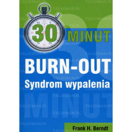 30 minut burn-out . Syndrom wypalenia