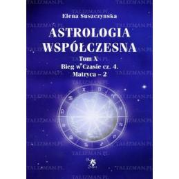Astrologia współczesna tom X Bieg w Czasie cz.4