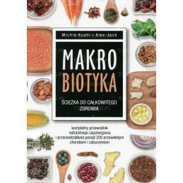 Makrobiotyka - ścieżka do całkowitego zdrowia
