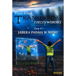 Transerfing rzeczywistości tom V