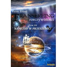 Transerfing rzeczywistości tom III