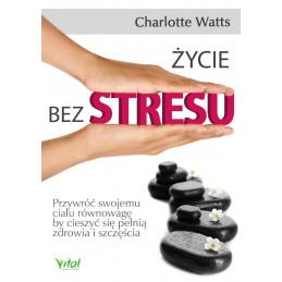 (Ebook) Życie bez stresu....