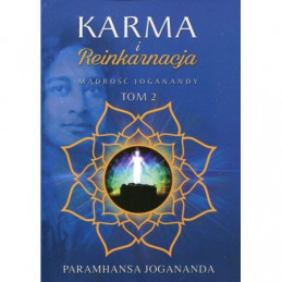 Karma i reinkarnacja. Mądrość Joganandy Tom 2