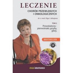 Leczenie chorób przewlekłych i onkologicznych Tom 2. Prowokatorzy-  pierwotniaki, grzyby, glisty
