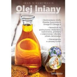 Olej lniany. Niedocenione źródło kwasów tłuszczowych Omega-3 i Omega-6