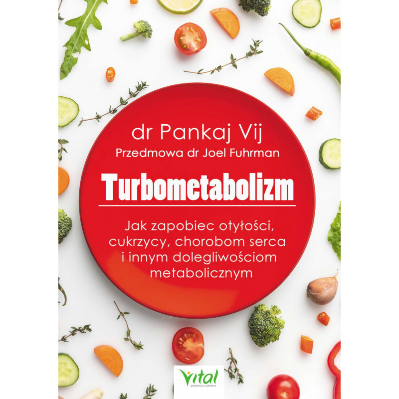 Turbometabolizm Jak Zapobiec Otylosci Cukrzycy Chorobom Serca I Innym Dolegliwosciom Metaboliczntm