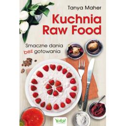 Kuchnia Raw Food. Smaczne dania bez gotowania