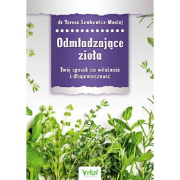 Egz. ekspozycyjny - Odmładzające zioła. Twój sposób na witalność i długowieczność