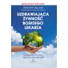 (Audiobook) Uzdrawiająca żywność Boskiego lekarza. Terapeutyczna moc owoców, warzyw, ziół