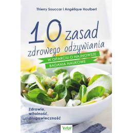 Egz. ekspozycyjny - 10 zasad zdrowego odżywiania w oparciu o najnowsze badania naukowe.
