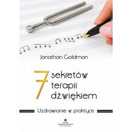 7 sekretów terapii dźwiękiem. Uzdrawianie w praktyce