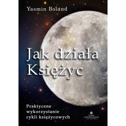 Jak działa Księżyc. Praktyczne wykorzystanie cykli księżycowych.