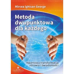 Egz. ekspozycyjny - Metoda dwupunktowa dla każdego. Kwantowa transformacja zdrowia i świadomości