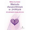 Metoda dwupunktowa w praktyce. Jak wykorzystać energię pola serca