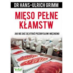 Mięso pełne kłamstw. Jak nie dać sie otruć przemysłowi mięsnemu