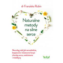 Naturalne metody na silne serce.