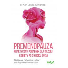Premenopauza - praktyczny poradnik dla każdej kobiety po 35 roku życia.