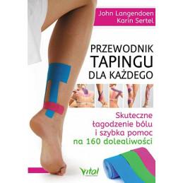 Egz. ekspozycyjny - Przewodnik tapingu dla każdego. Skuteczne łagodzenie bólu i szybka pomoc na 160 dolegliwości