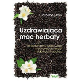 Egz. ekspozycyjny - Uzdrawiająca moc herbaty. Terapeutyczne właściwości tradycyjnych herbat ...