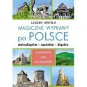 Magiczne wyprawy po Polsce. Dolnośląskie - opolskie - śląskie