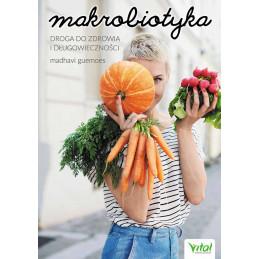 Makrobiotyka. Droga do zdrowia i długowieczności.
