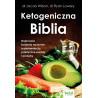 (Ebook) Ketogeniczna Biblia. Najnowsze badania naukowe, suplementacja, praktyczne porady i przepisy