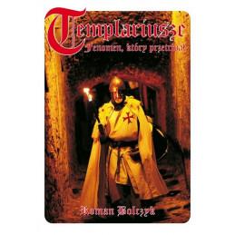 Templariusze. Fenomen, który przetrwał
