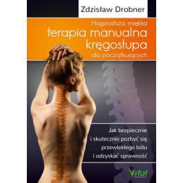 Najprostsza miekka terapia manualna kregoslupa dla poczatkujacych Zdzislaw Drobner NP