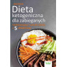 (Ebook) Dieta ketogeniczna dla zabieganych. Uzdrawiające i proste dania z 5 składników