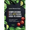 (Ebook) Kompleksowa dieta antyrakowa krok po kroku. Proste przepisy, ćwiczenia, oczyszczanie umysłu w oparciu o badania naukowe