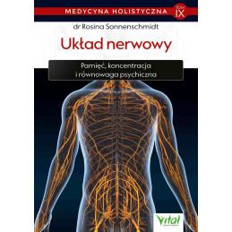 Medycyna holistyczna. Tom IX Układ nerwowy