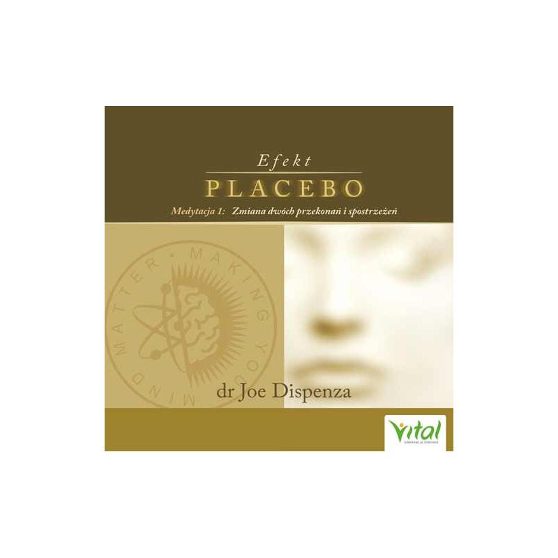 Efekt placebo Medytacja 1 Zmiana dwoch przekonan i spostrzezen Joe Dispenza EK