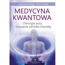 medycyna kwantowa chirurgia aury usuwanie zrodla choroby