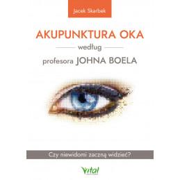 Akupunktura oka według profesora Johna Boela. Czy niewidomi zaczną widzieć?