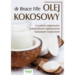 Olej kokosowy. Lecznicze właściwości potwierdzone najnowszymi badaniami naukowymi