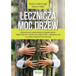 Lecznicza moc drzew. Wykorzystaj uzdrawiające kąpiele leśne, dzięki którym wzmocnisz odporność, odprężysz się i usuniesz negaty