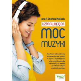Uzdrawiająca moc muzyki. Naukowo udowodniony leczniczy wpływ muzyki w walce z przewlekłymi chorobami, depresją, demencją czy t