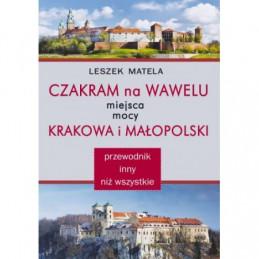 Czakram na Wawelu. Miejsca mocy Krakowa i małopolski