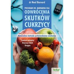 Program dr Barnarda dla odwrocenia skutkow cukrzycy dr Neal Barnard EK