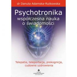 psychotronika wspolczesna nauka o swiadomosci telepatia teleportacja prekognicja cudowne uzdrowienia