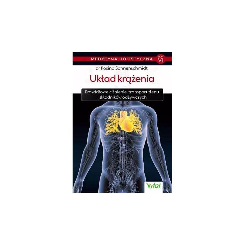 Medycyna holistyczna tom 6 Uklad krazenia dr Rosina Sonnenschmidt IK