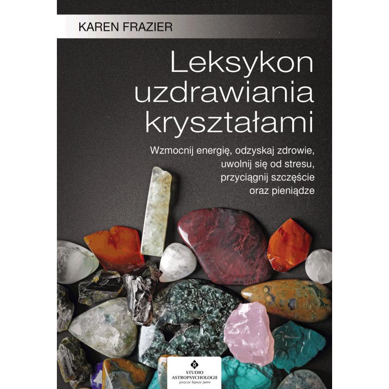 Leksykon uzdrawiania krysztalami Karen Frazier EK