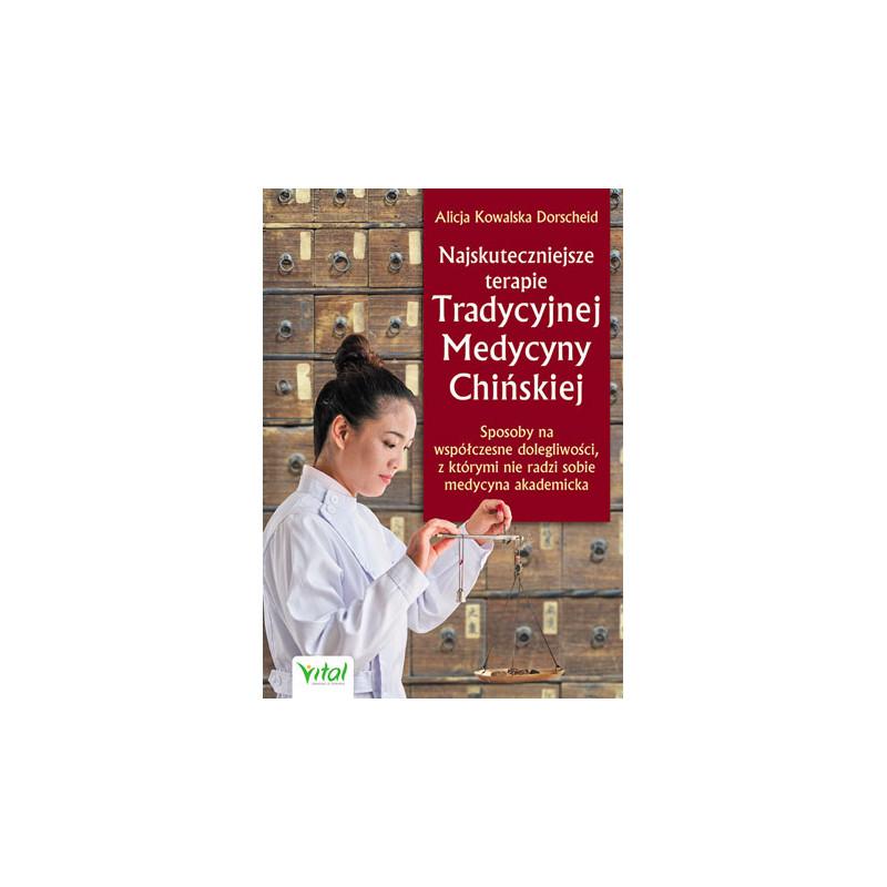 Najskuteczniejsze terapie Tradycyjnej Medycyny Chi  kiej licja Kowalska Dorscheid