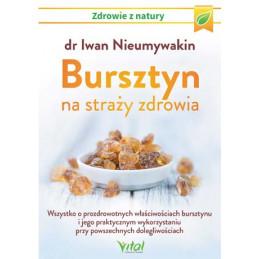 Bursztyn na strazy zdrowia Iwan Nieumywakin