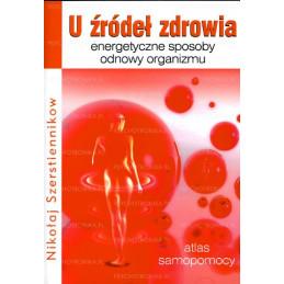 U źródeł zdrowia energetyczne sposoby odnowy organizmu