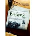 Białystok nie tylko kulturalny 1947-1949